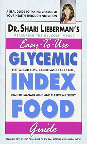 Glycemic Index Food Guide: For Weight Loss, Cardiovascular Health, Diabetic Management, and Maximum Energy (Best Glycemic Index Food List)