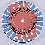 Grand Funk - Loco-Motion - 7 inch vinyl / 45