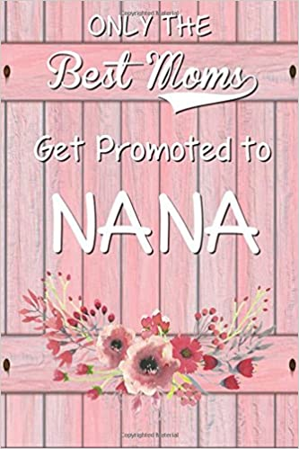 Only The Best Moms Get Promoted To Nana: 6x 9 Dot Grid ...