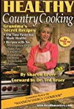 img - for Healthy Country Cooking (GRANDMA'S SECRET RECIPES) by SHARON BROER (2005-05-03) book / textbook / text book