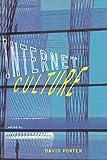 Internet Culture, David Porter, 0415916844