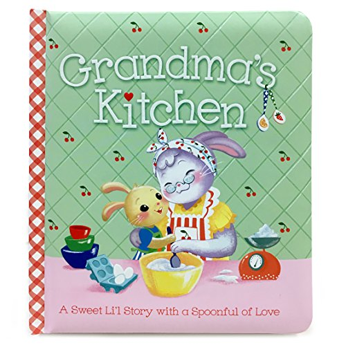 Grandma's Kitchen: Board Book (Padded Picture Book) (Ideas Cottage Kitchen)
