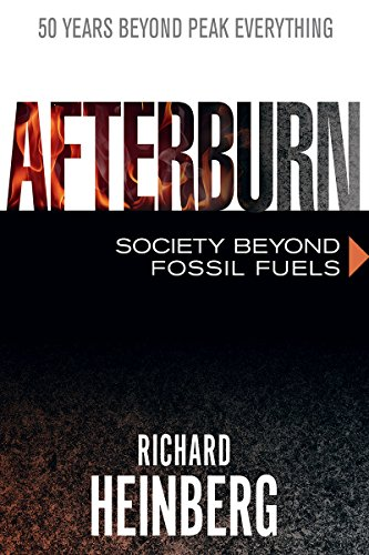 Afterburn: Society Beyond Fossil Fuels Richard Heinberg