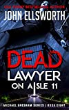 Dead Lawyer on Aisle 11: Legal Thrillers (Michael Gresham Legal Thrillers Book 8)