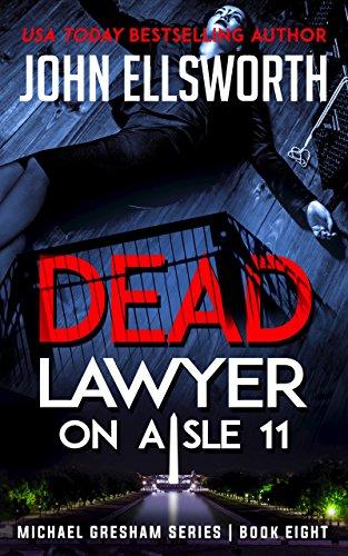 Dead Lawyer on Aisle 11 (Michael Gresham Series Book 8)