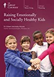 The Great Courses: Raising Emotionally and Socially Healthy Kids