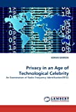 Privacy in an Age of Technological Celebrity, Adrian Bannon, 3838366549