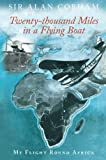 Twenty-thousand Miles in a Flying Boat: My Flight Round Africa