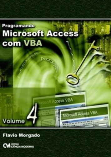 Read Online Programando Microsoft Access Com Vba - V. 04 pdf epub