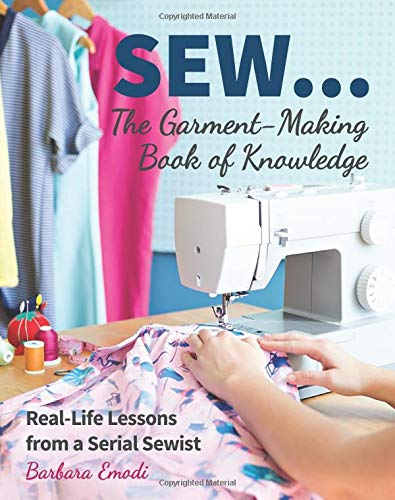 Download SEW ... The Garment-Making Book of Knowledge: Real-Life Lessons from a Serial Sewist ebook