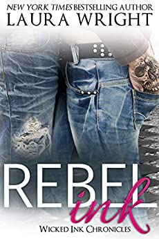 Rebel Ink (Wicked Ink Chronicles Book 3) by [Wright, Laura]