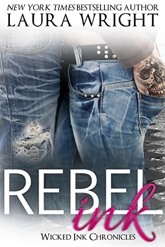 Rebel Ink (Wicked Ink Chronicles Book 3) (Wicked Ink)