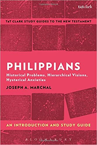 Philippians: An Introduction and Study Guide: Historical Problems, Hierarchical Visions, Hysterical Anxieties (T&T Clark's Study Guides to the New Testament)