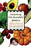 Recovering Our Ancestors' Gardens, Devon Abbott Mihesuah and Devon Mihesuah, 0803232535