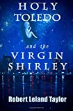 Holy Toledo and the Virgin Shirley, Robert Taylor, 1481086901