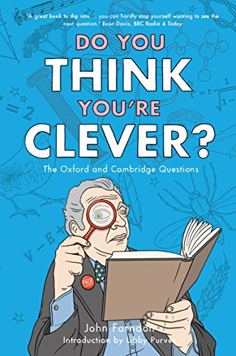 Do You Think You're Clever?: The Oxford and Cambridge Questions