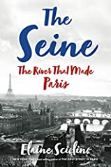 A vibrant, enchanting tour of the Seine from longtime New York Times foreign correspondent and best-selling author Elaine Sciolino.              Elaine Sciolino came to Paris as a young foreign correspondent and was seduced by...