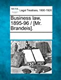 Business Law, 1895-96 / [Mr Brandeis], , 1241118221
