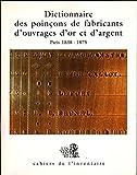 img - for Dictionnaire des poin ons de fabricants d'ouvrages d'or et d'argent de Paris et de la Seine Tome 2 : 1838-1875 book / textbook / text book