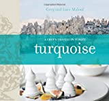 Turquoise: A Chef's Journey Through Turkey