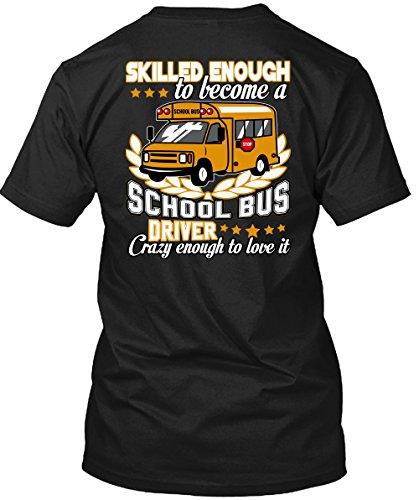 Become A School Bus Driver T Shirt, Crazy Enough To Love It T Shirt Unisex (M,Black)