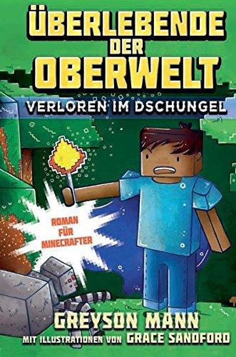 Überlebende der Oberwelt: Verloren im Dschungel - Roman für Minecrafter