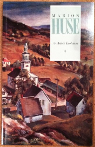 Marion Huse: An artist's evolution : June 2 through August 25, 1985, Brockton Art Museum/Fuller Memorial, Brockton, Massachusetts