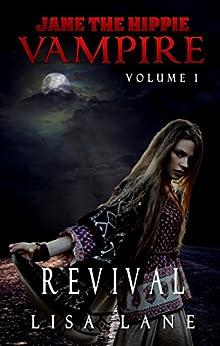 Jane the Hippie Vampire, Volume 1: Revival by [Lane, Lisa]