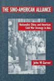 img - for The Sino-American Alliance: Nationalist China and American Cold War Strategy in Asia book / textbook / text book