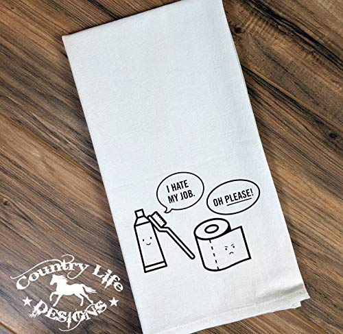 Funny Flour Sack, Bathroom Towel - I Hate My Job Toothpaste Toothbrush Talking to Toilet Paper Funny -