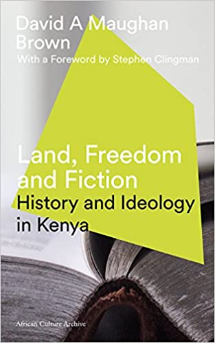 Book Land, Freedom and Fiction: History and Ideology in Kenya (African Culture Archive)