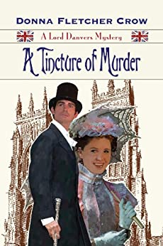 A Tincture of Murder (A Lord Danvers Mystery) (The Lord Danvers Mysteries Book 4) by [Crow, Donna Fletcher]