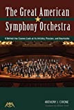 The Great American Symphony Orchestra: A Behind-the-Scenes Look at Its Artistry, Passion, and Heartache