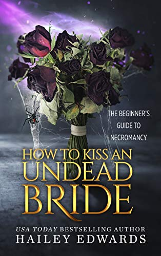 The Epilogues: How to Kiss an Undead Bride (The Beginner's Guide to Necromancy Book 7)