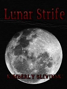 LUNAR STRIFE (EARTHLY TIES Book 2) by [Slivinski, Kimberly]