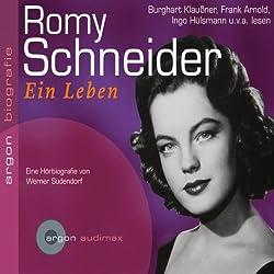 Romy Schneider. Eine Hörbiografie