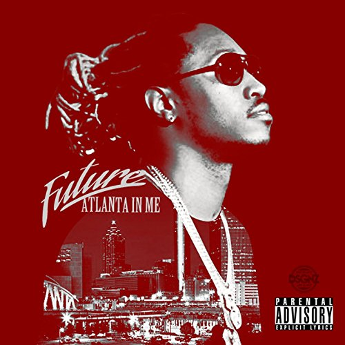 Atlanta In Me [Explicit]