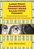 5: Large Print Shakespeare Sonnet Word Games Fifth Foolery: More Word Searches Scrambles & Cryptograms (Shakespeare Sonnet Word Games Foolery) (Volume 5)