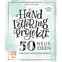Handlettering Projekte – 50 neue Ideen für Feste, Wohndeko und mehr: Mit Vorlagen in Originalgröße