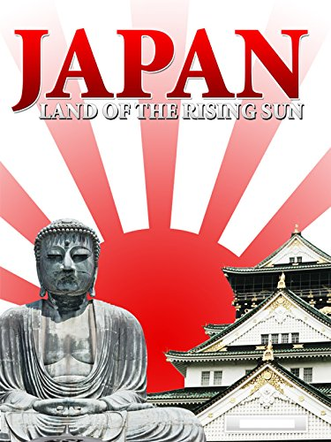 Japan Land Of The Rising Sun Watch Online Now With