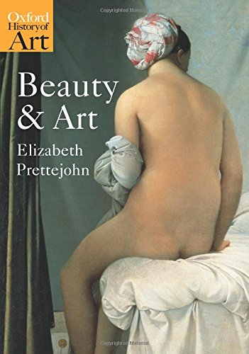 Beauty and Art: 1750-2000 (Oxford History of (Elizabeth Fine Art)