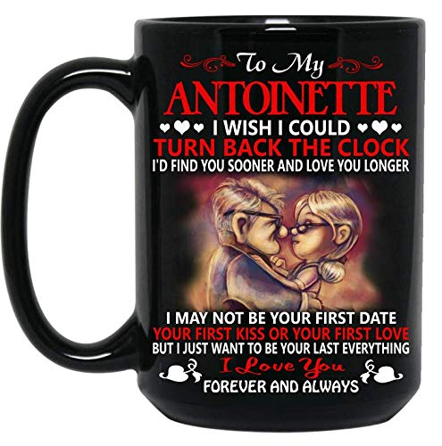 - UP To My Antoinette I Love You Forever And Always Mug 15oz - Antoinette Name Mug - Gift For Wife Husband, Perfect gift for Birthday, Anniversary Day, Wedding Day, Christmas, Valentines Day Mug