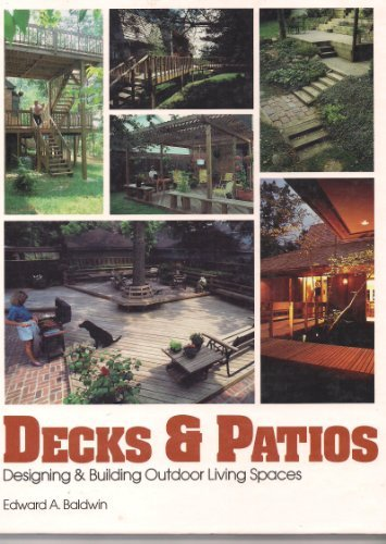 Decks and Patios: Designing and Building Outdoor Living Spaces