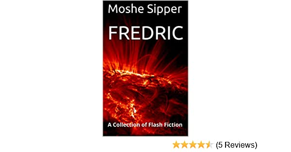 Amazon fredric a collection of flash fiction ebook moshe amazon fredric a collection of flash fiction ebook moshe sipper kindle store fandeluxe Choice Image