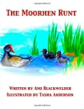 The Moorhen Runt, Ami Blackwelder, 1500113972