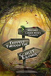 Travels Through the Scarlet Equinox (Mischief Corner Anthologies Book 6)