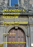 img - for Preserving a Reformed Heritage book / textbook / text book