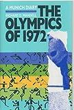 Olympics of 1972: A Munich Diary
