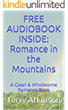 Romance in the Mountains   FREE AUDIOBOOK inside: Romance Book  Clean & Wholesome