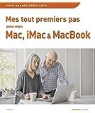 Mes tout premiers pas avec Mon Mac, iMac & MacBook 2e édition